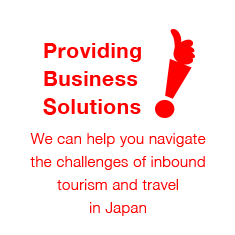 Providing Business Solutions We can help you navigate the challenges of inbound tourism and travel in Japan